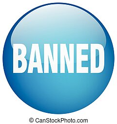 banned blue round gel isolated push button