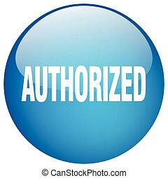 authorized blue round gel isolated push button