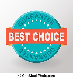 Best choice guarantee flat label with ribbons. Flat design.