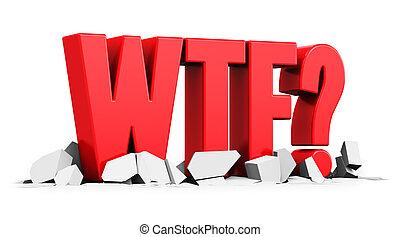 rouges, WTF?, texte, sur, blanc, toqué, surface,
