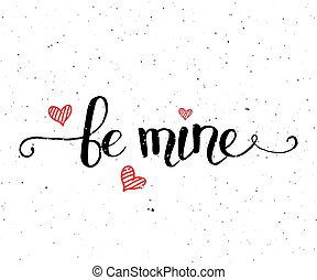 Hand sketched Be Mine text as Valentine's Day logotype,...