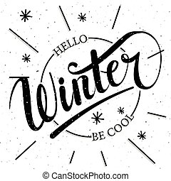 Hello winter be cool hand written text. Brush lettering at...