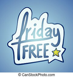 Friday free sign