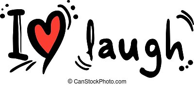 laugh love - Creative design of laugh love