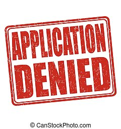Application denied stamp - Application denied grunge rubber...