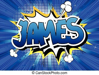 James - Comic book style male name on comic book abstract...