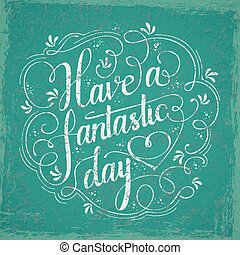 have a fantastic day calligraphy design