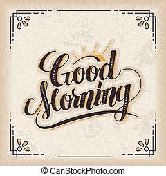 Good morning calligraphy design - retro Good morning...