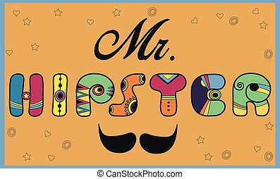 Inscription Mr. Hipster. Colored letters. Vector...