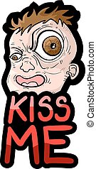 Kiss me - Creative design of Kiss me