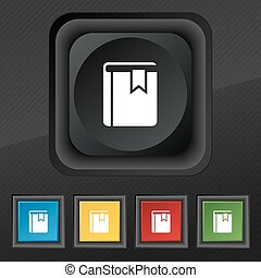Book bookmark icon symbol. Set of five colorful, stylish buttons on black texture for your design. Vector
