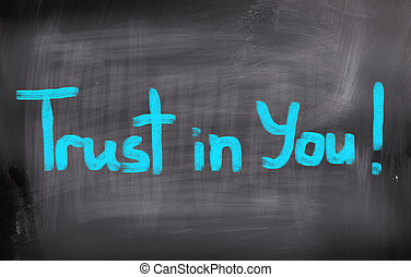Trust In You Concept