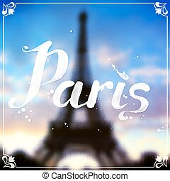 Eiffel tour blurred background with white calligraphic sign...