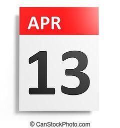 Calendar on white background. 13 April. 3D illustration.