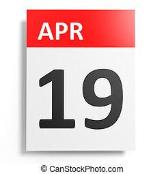 Calendar on white background. 19 April. 3D illustration.