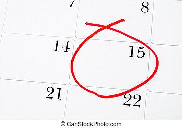 Red circle. Mark on the calendar at 15th. - Red circle. Mark...