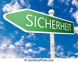 Sicherheit -german word for safety or security - street sign...