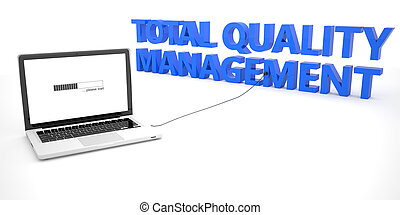 Total Quality Management - laptop notebook computer...
