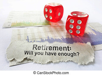 Retirement savings - Retirement newspaper headline with dice...