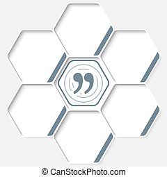 Set of five hexagons for your text and a quotation mark