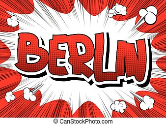 Berlin - Comic book style word on comic book abstract...