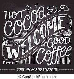 Welcome we are open chalkboard sign - Welcome to the cafe...