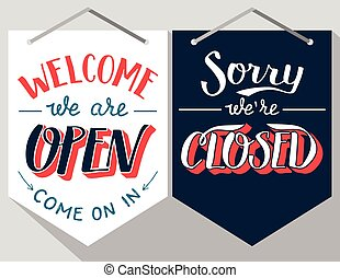 Open and closed hand lettered signs - Welcome we are pen and...
