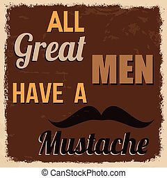 All great men have a mustache retro poster
