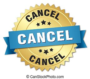 cancel 3d gold badge with blue ribbon