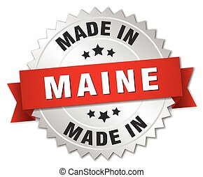 made in Maine silver badge with red ribbon