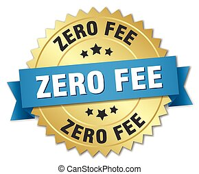 zero fee 3d gold badge with blue ribbon