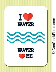 I love water. Water loves me. Retro poster with text, hearts and waves.
