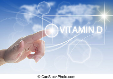 Vitamin D concept - Finger pressing touch screen interface...