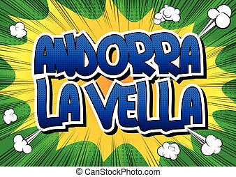 Andorra la Vella - Comic book style word on comic book...