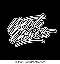 White Best Choice Calligraphy Lette - White best choice...