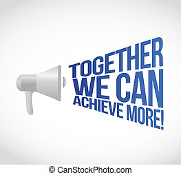 Megaphone together we can achieve more message illustration...