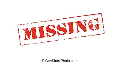Missing - Rubber stamp with word missing inside, vector...