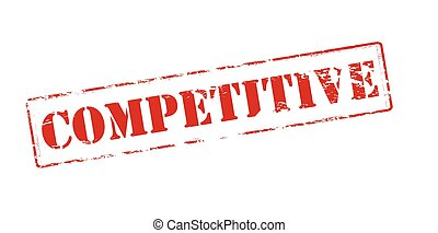 Competitive - Rubber stamp with word competitive inside,...