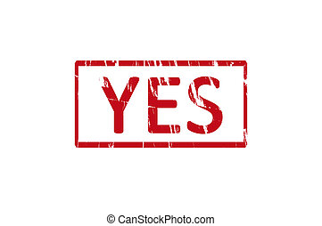 Yes rubber stamp - An office rubber stamp with the letters...
