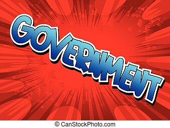 Government - Comic book style word on comic book abstract...