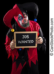 sadly clown holding a slate with text job wanted, concept...