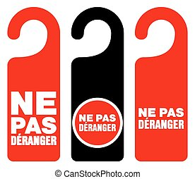 Ne pas deranger do not disturb signs - Set of three red,...
