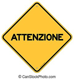 Yellow and black attenzione sign