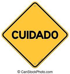 Yellow and black cuidado sign - Diamond shaped symbol of...