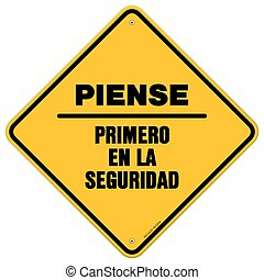Isolated piense primero en la seguridad sign - Single yellow...