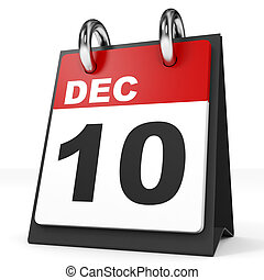 Calendar on white background. 10 December. 3D illustration.