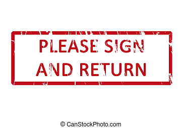 Please sign and return office rubber stamp - An office stamp...