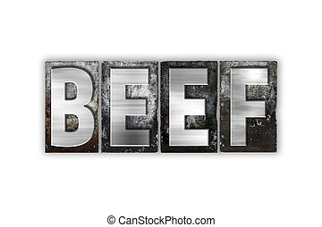 Beef Concept Isolated Metal Letterpress Type - The word Beef...