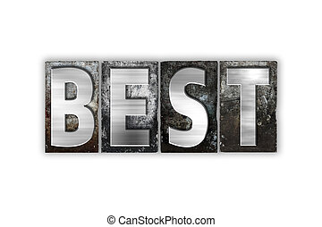 Best Concept Isolated Metal Letterpress Type - The word Best...