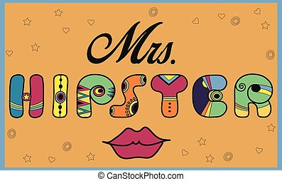 Inscription Mrs. Hipster. Funny letters. Vector Illustration